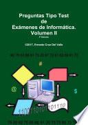 Preguntas Tipo Test de Ex‡menes de Inform‡tica. Volumen II.
