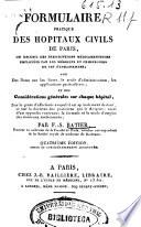 Formulaire pratique des hôpitaux civils de Paris ou Recueil des prescriptions médicamenteuses employées par les médecins et chirurgiens de ces établissemens...