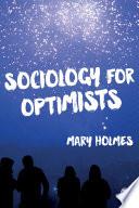 Sociology for Optimists