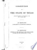 Constitution of the State of Texas  Adopted Unanimously in Convention  at the City of Austin  1845  An Ordinance in Relation to Colonization Contracts  An Ordinance Assenting to the Proposals of the United States  Congress for the Annexation of Texas