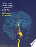 Science and Technology in the Global Cold War