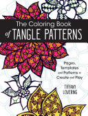 The Coloring Book Of Tangle Patterns : and color! celebrity youtube artist tiffany lovering...