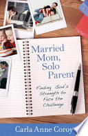 Married Mom Solo Parent
