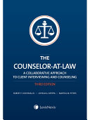 The Counselor-at-Law: A Collaborative Approach to Client Interviewing and Counseling