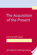 The Acquisition of the Present