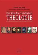 Der Weg der christlichen Theologie