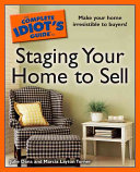 The Complete Idiot s Guide to Staging Your Home to Sell