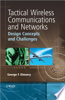 Tactical Wireless Communications And Networks : networks technology, this book systematically compares tactical...