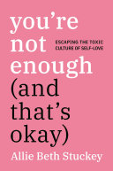 You're Not Enough (And That's Okay) Book