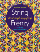 String Frenzy Chunks Strips And Parts? Bonnie K Hunter Fans