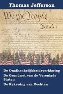 Onafhankelijkheidsverklaring Grondwet En Rekening Van De Rechten Van De Verenigde Staten Van Amerika