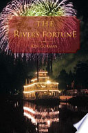 The River's Fortune : his life. he leaves behind his addiction...