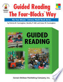 Guided Reading the Four-Blocks® Way, Grades 1 – 3