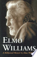 Elmo Williams: A Hollywood Memoir