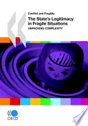 Conflict and Fragility The State's Legitimacy in Fragile Situations Unpacking Complexity