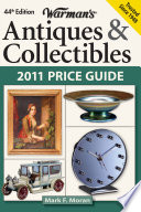 Warman s Antiques   Collectibles 2011 Price Guide