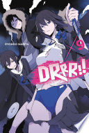 Durarara!!, Vol. 9 (light Novel) : getting his hands dirty, manipulating others for...