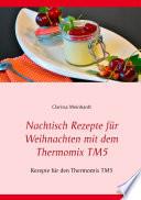 Nachtisch Rezepte f  r Weihnachten mit dem Thermomix TM5
