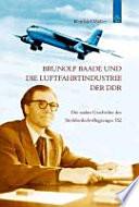 Brunolf Baade und die Luftfahrtindustrie der DDR