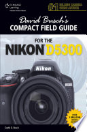 David Busch s Compact Field Guide for the Nikon D5300