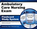 Ambulatory Care Nursing Exam Flashcard Study System