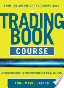The Trading Book Course  A Practical Guide to Profiting with Technical Analysis