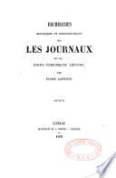 Recherches historiques et bibliographiques sur les journaux et les écrits périodiques liégeois
