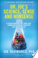 Dr Joe S Science Sense And Nonsense
