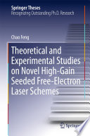 Theoretical and Experimental Studies on Novel High Gain Seeded Free Electron Laser Schemes