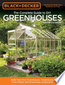 Black   Decker The Complete Guide to DIY Greenhouses 2nd Edition
