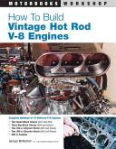 How to Build Vintage Hot Rod V 8 Engines