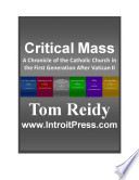Critical Mass  a Chronicle of the Catholic Church in the First Generation After Vatican II