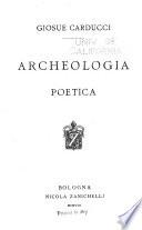 Opere di Giosu   Carducci  Archeologia poetica