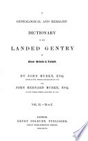 A Genealogical and Heraldic Dictionary of the Landed Gentry of Great Britain & Ireland: M to Z