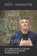 Great Days For Man Start With Gratitude