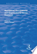 Managerial, Occupational and Organizational Stress Research