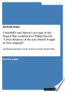 Underhill's and Mason's account of the Pequot War compared to Philip Vincent,