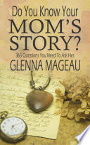 Do You Know Your Mom S Story