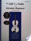 The Abc s of Violin for the Absolute Beginner