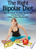 Bipolar Diet How To Create The Right Bipolar Diet Nutrition Plan 4 Easy Steps Reveal How