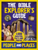 The Bible Explorer's Guide People and Places Book