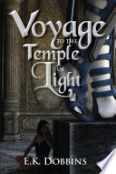 Voyage to the Temple of Light  Book One of the Sorceress of Selvast Forest Series