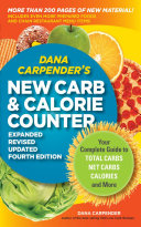 Dana Carpender s NEW Carb and Calorie Counter Expanded  Revised  and Updated 4th Edition