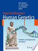 Vogel And Motulsky's Human Genetics : again be relied upon to present...