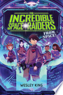 The Incredible Space Raiders From Space  : space story of adventure, mystery, and...