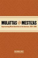 Mulattas and Mestizas