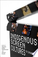 Indigenous Screen Cultures in Canada