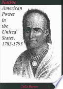 Native American Power in the United States  1783 1795 Book PDF