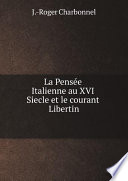 La Pens?e Italienne au XVI Siecle et le courant Libertin
