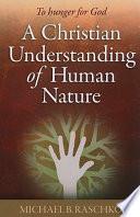 A Christian Understanding Of Human Nature